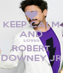 KEEP CALM AND LOVES ROBERT DOWNEY JR - Personalised Poster A4 size