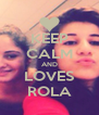KEEP CALM AND LOVES ROLA - Personalised Poster A4 size