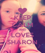 KEEP CALM AND LOVES SHARON - Personalised Poster A4 size