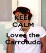 KEEP CALM AND Loves the Carrotudo - Personalised Poster A4 size