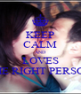 KEEP CALM AND LOVES THE RIGHT PERSON - Personalised Poster A4 size
