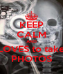 KEEP CALM AND LOVES to take PHOTOS - Personalised Poster A4 size