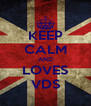 KEEP CALM AND LOVES VDS - Personalised Poster A4 size