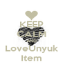 KEEP CALM AND LoveUnyuk Item - Personalised Poster A4 size