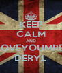 KEEP CALM AND LOVEYOUMRE, DERYL - Personalised Poster A4 size