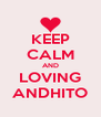 KEEP CALM AND LOVING ANDHITO - Personalised Poster A4 size