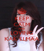 KEEP CALM AND LOVING KAK ELMAA - Personalised Poster A4 size