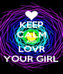 KEEP CALM AND LOVR YOUR GIRL - Personalised Poster A4 size