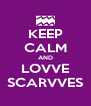 KEEP CALM AND LOVVE SCARVVES - Personalised Poster A4 size