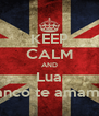 KEEP CALM AND Lua Blanco te amamos - Personalised Poster A4 size