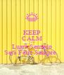 KEEP CALM AND Luara Semedo Seja Feliz Sempre.  - Personalised Poster A4 size