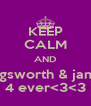 KEEP CALM AND lucy illingsworth & james dale 4 ever<3<3 - Personalised Poster A4 size
