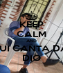 KEEP CALM AND LUI CANTA DA DIO - Personalised Poster A4 size