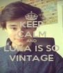KEEP CALM AND LUKA IS SO VINTAGE - Personalised Poster A4 size