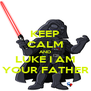 KEEP CALM AND LUKE I AM YOUR FATHER - Personalised Poster A4 size