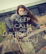 KEEP CALM AND LUKRECIJA S.  HUG YOU - Personalised Poster A4 size