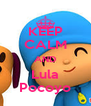 KEEP CALM AND Lula Pocoyo - Personalised Poster A4 size