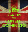 KEEP CALM AND LUNEDì  COMINCIO - Personalised Poster A4 size