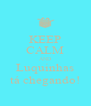 KEEP CALM AND Luquinhas tá chegando! - Personalised Poster A4 size