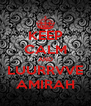 KEEP CALM AND LUURRVVE AMIRAH - Personalised Poster A4 size