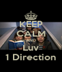 KEEP CALM AND Luv 1 Direction - Personalised Poster A4 size