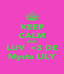 KEEP CALM AND LUV  <3 DE Mysta LILY - Personalised Poster A4 size