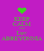 KEEP CALM AND Luv ABREYONNIA - Personalised Poster A4 size