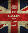 KEEP CALM AND Luv Alf and evie - Personalised Poster A4 size