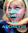 KEEP CALM AND LUV AUDREY!!!! - Personalised Poster A4 size