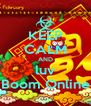 KEEP CALM AND luv Boom Online - Personalised Poster A4 size
