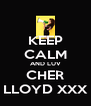 KEEP CALM AND LUV CHER LLOYD XXX - Personalised Poster A4 size