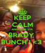 KEEP CALM AND LUV DA  BRADY  BUNCH ! <3  - Personalised Poster A4 size