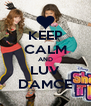 KEEP CALM AND LUV DAMCE - Personalised Poster A4 size