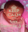 KEEP CALM AND Luv Delores ;) <3 - Personalised Poster A4 size