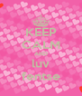 KEEP CALM AND luv fentse - Personalised Poster A4 size