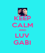 KEEP CALM AND LUV GABI - Personalised Poster A4 size