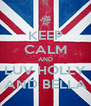 KEEP CALM AND LUV HOLLY AND BELLA - Personalised Poster A4 size