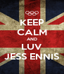KEEP CALM AND LUV JESS ENNIS - Personalised Poster A4 size