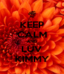 KEEP CALM AND LUV KIMMY - Personalised Poster A4 size