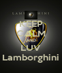 KEEP CALM AND LUV Lamborghini - Personalised Poster A4 size