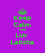 Keep Calm AND Luv  Latisha - Personalised Poster A4 size