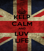 KEEP CALM AND LUV LIFE - Personalised Poster A4 size