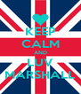 KEEP CALM AND LUV MARSHALL - Personalised Poster A4 size