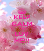 KEEP CALM AND LUV ME!!! - Personalised Poster A4 size