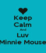 Keep Calm And Luv Minnie Mouse - Personalised Poster A4 size