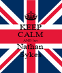 KEEP CALM AND luv Nathan Sykes - Personalised Poster A4 size