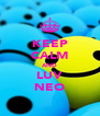 KEEP CALM AND LUV NEO - Personalised Poster A4 size