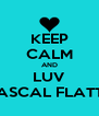 KEEP CALM AND LUV RASCAL FLATTS - Personalised Poster A4 size