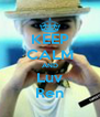 KEEP CALM AND Luv Ren - Personalised Poster A4 size