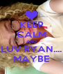 KEEP CALM AND LUV RYAN.... MAYBE - Personalised Poster A4 size